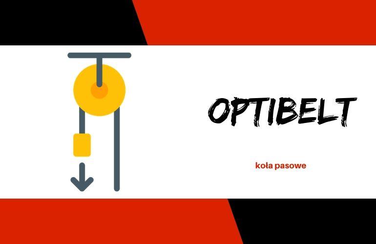 Koła pasowe Optibelt - charakterystyka