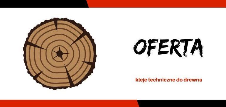Kleje techniczne – kleje do drewna